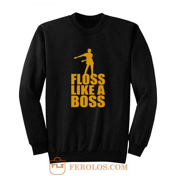 Floss Dance Floss Like A Boss Sweatshirt