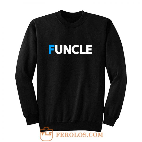 Fun Uncle Gift Idea Father Granddad Aunt Godfather Sweatshirt