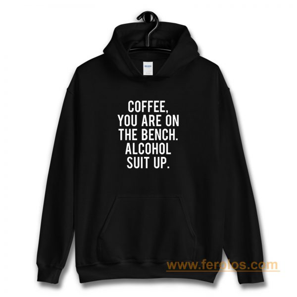 Funny Drinking Coffee Addict Day Drinking Alcohol Hoodie