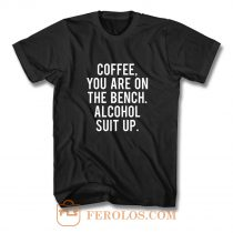 Funny Drinking Coffee Addict Day Drinking Alcohol T Shirt