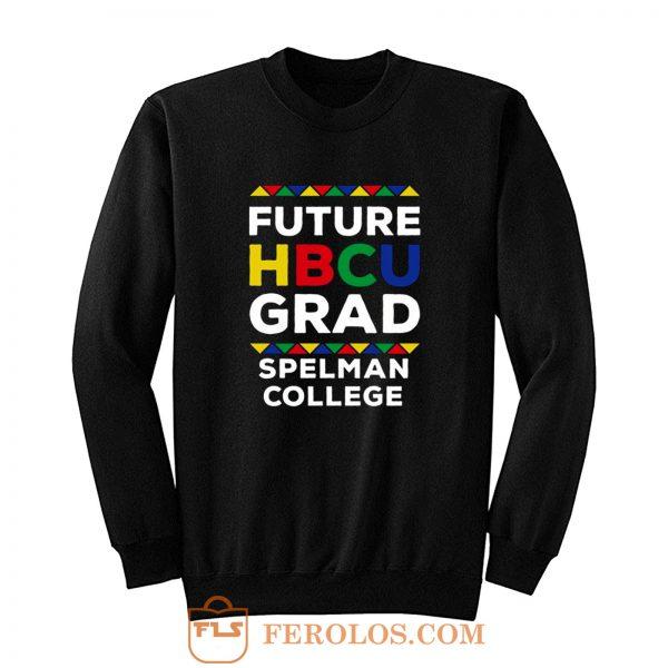 Future Hbcu Grad Spelman College Sweatshirt