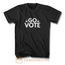 Go Vote 2020 Election Register To Vote T Shirt