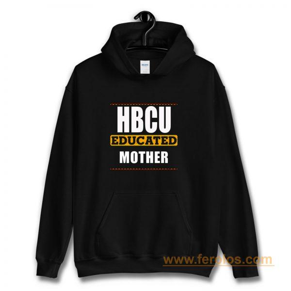 Hbcu Educated Mother Hoodie