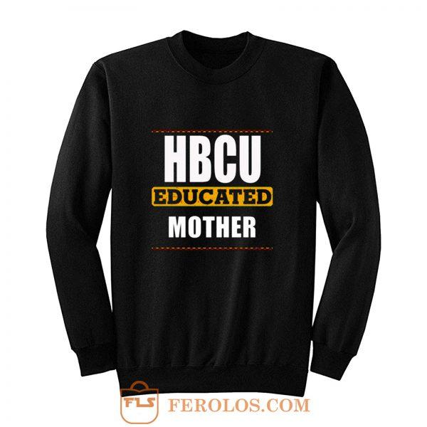 Hbcu Educated Mother Sweatshirt