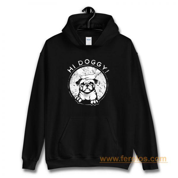 Hi Doggy Dog Hoodie