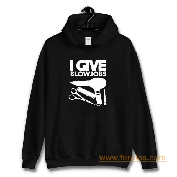 I Give Blowjobs Hoodie