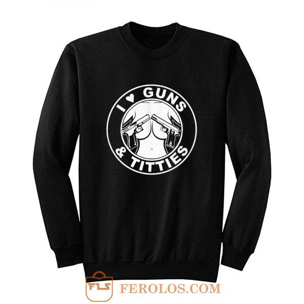 I Love Guns Sweatshirt
