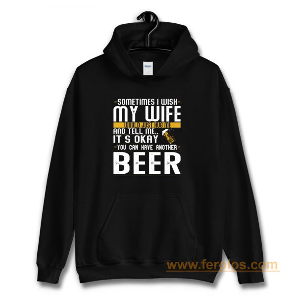 I Want A Beer Hoodie