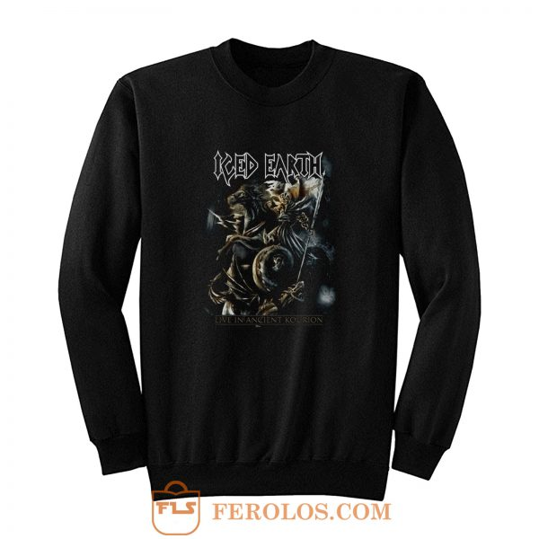 ICED EARTH LIVE AT THE ANCIENT KOURION Sweatshirt