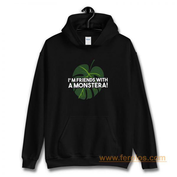 Im Friends With A Monstera Hoodie