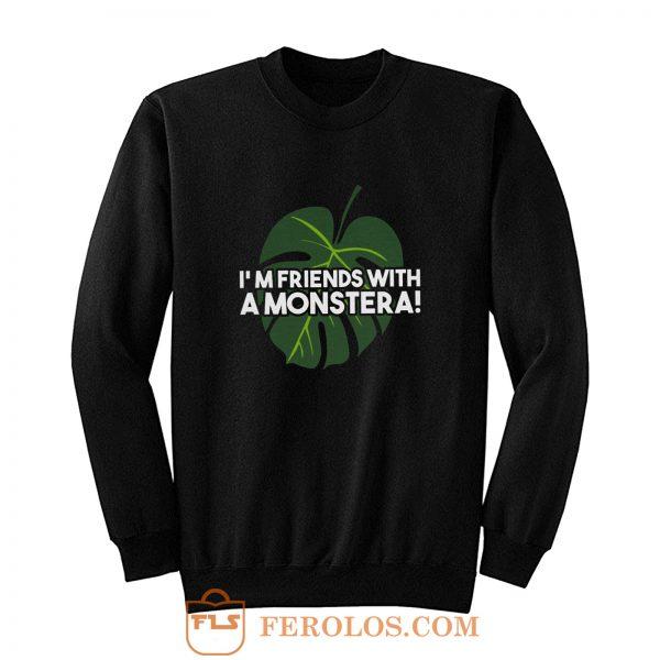 Im Friends With A Monstera Sweatshirt