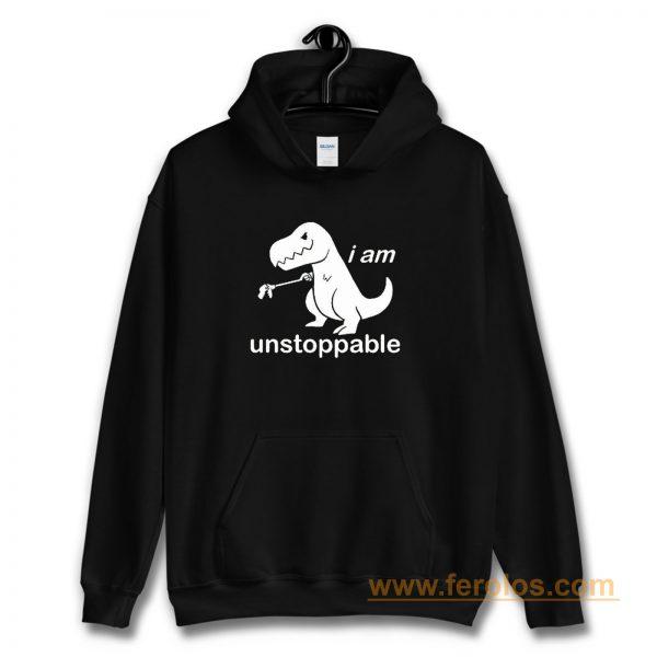 Im Unstoppable Dinosaur T Rex Hoodie