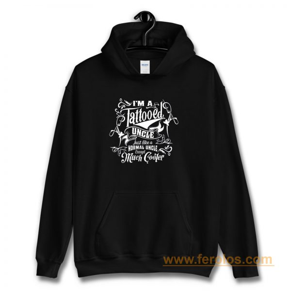 Im a Tattooed Uncle Except Much Cooler Edition Mens Hoodie