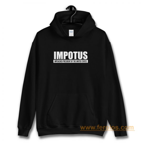 Impeached President Of The United States Anti Trump Donald Trump Hoodie