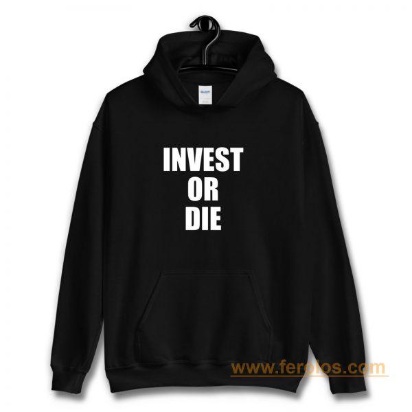 Invest Or Die Real Estate Investor Black Hoodie