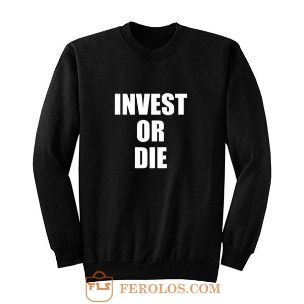 Invest Or Die Real Estate Investor Black Sweatshirt