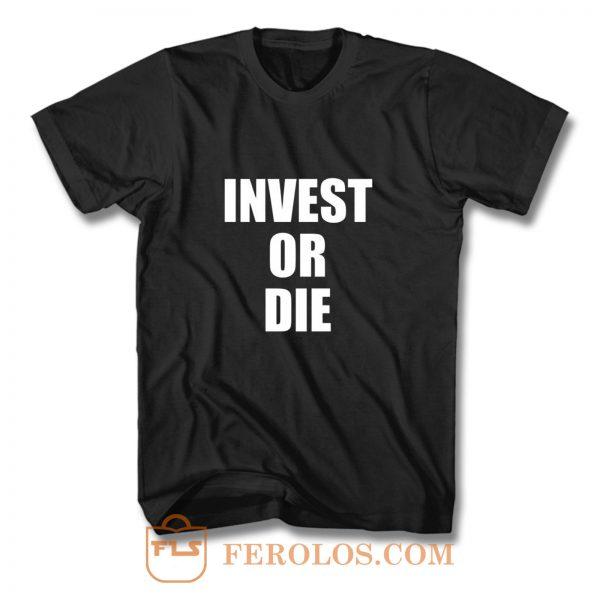Invest Or Die Real Estate Investor Black T Shirt