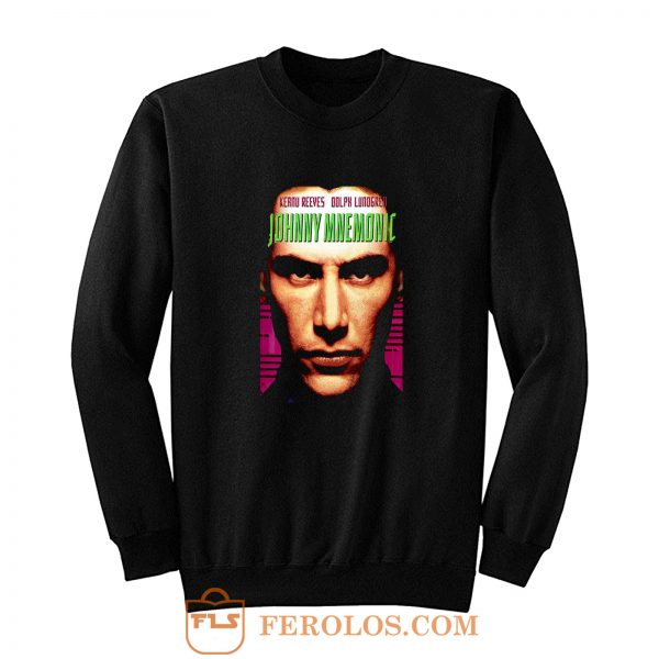 Johnny Mnemonic movie poster Sweatshirt