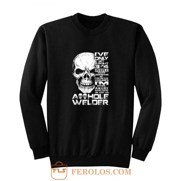 Just An Asshole Welder Sweatshirt