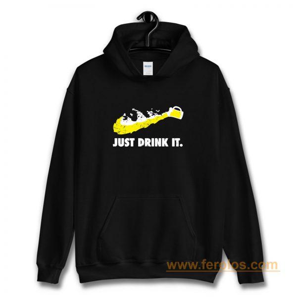 Just Drink It Beer Love Hoodie