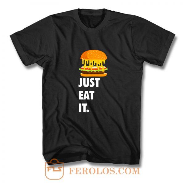 Just Eat It Burger Lover T Shirt