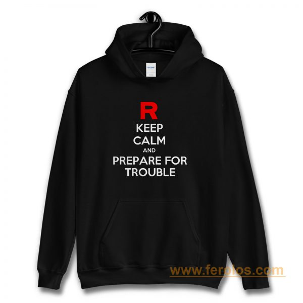 Keep Calm and Prepare For Trouble LADY FIT Pokemon Go Nintendo Hoodie