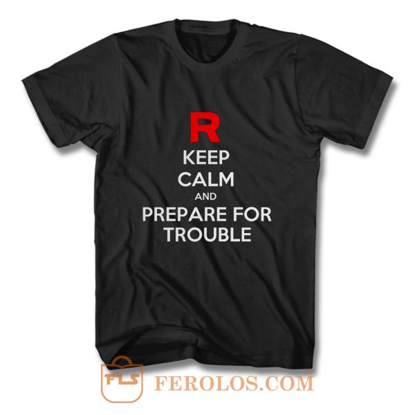 Keep Calm and Prepare For Trouble LADY FIT Pokemon Go Nintendo T Shirt