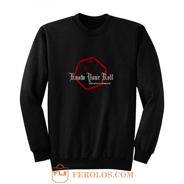 Know Your Roll Sweatshirt