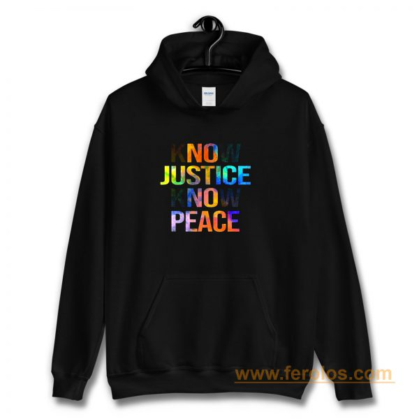 Know justice know peace Hoodie