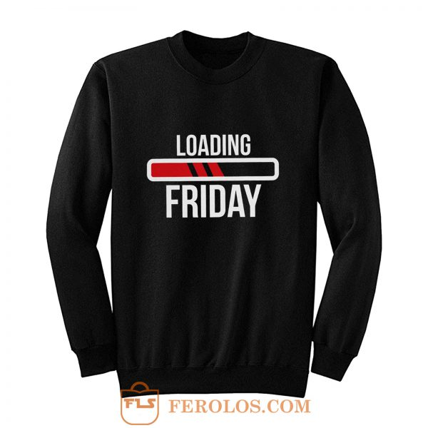 Loading Friday Funny Sweatshirt