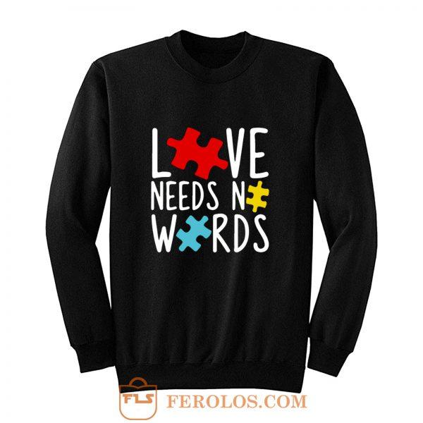 Love Needs No Words Sweatshirt