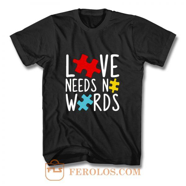 Love Needs No Words T Shirt