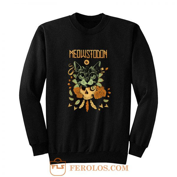 MEOWSTODON CAT Sweatshirt