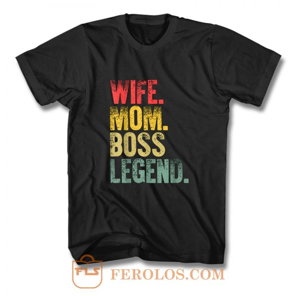 Mother Funny Wife Mom Boss Legend T Shirt