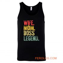 Mother Funny Wife Mom Boss Legend Tank Top