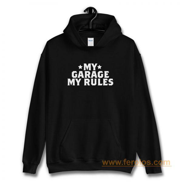 My Garage My Rules Hoodie