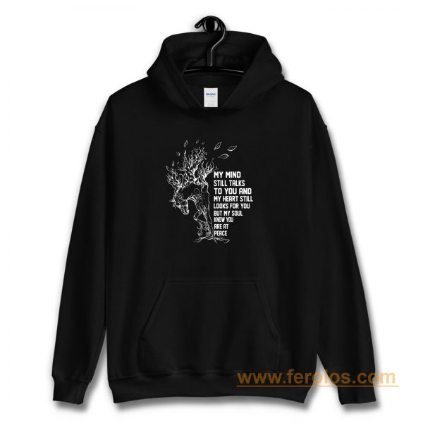 My Mind Still Talks To You And My Heart Still Looks For You Hoodie