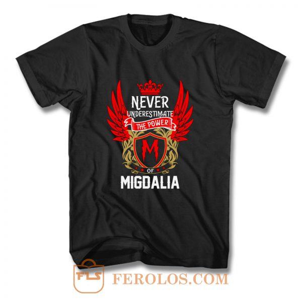 Never Underestimate The Power Migdalia T Shirt