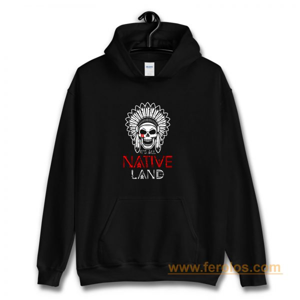 No One is Illegal on Stolen Land Native American Hoodie