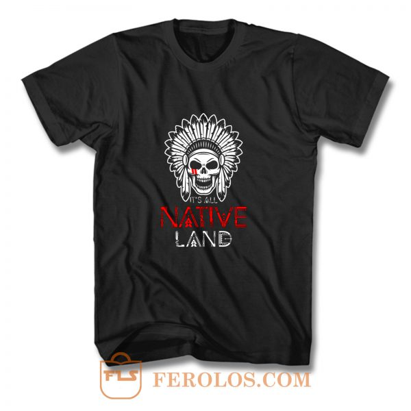 No One is Illegal on Stolen Land Native American T Shirt