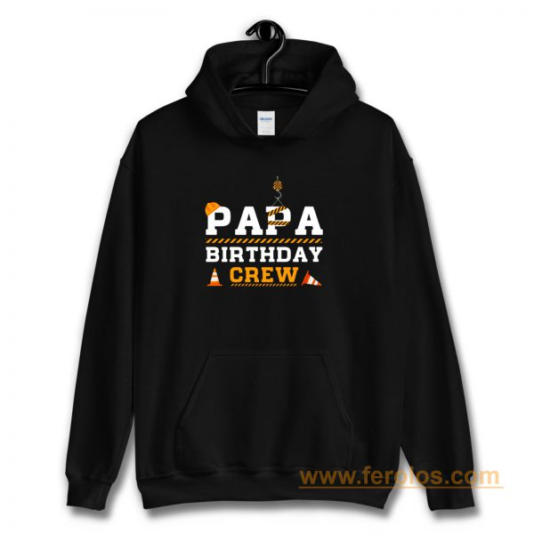 Papa Birthday Crew Construction Birthday Party Hoodie