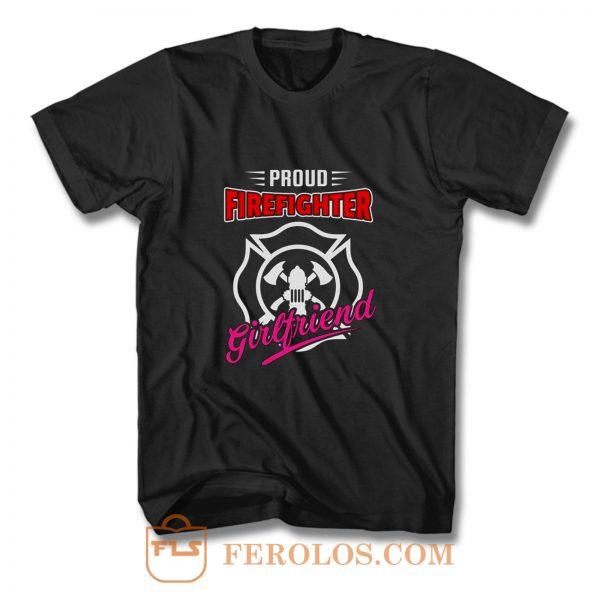 Proud Firefighter Girlfriend Firefighter Family Apparel T Shirt