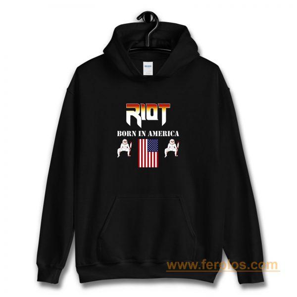 RIOT Born In America Hoodie