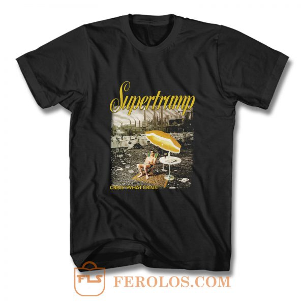 SUPERTRAMP CRISIS WHAT CRISIS B T Shirt