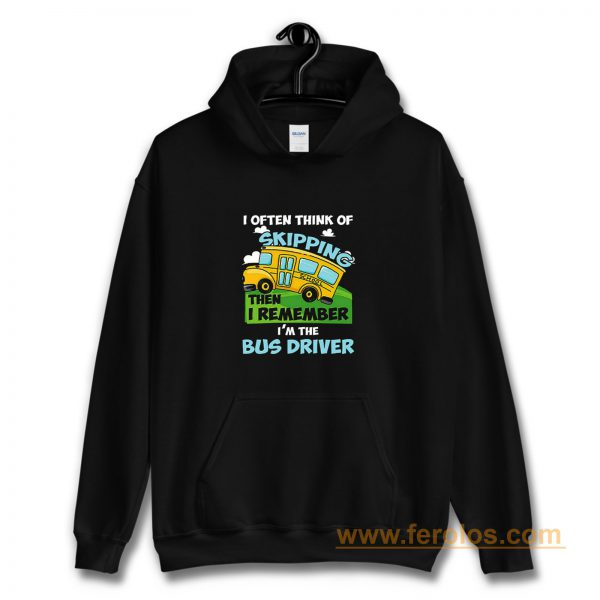 School Bus Driver I Often Think Of Skipping Hoodie