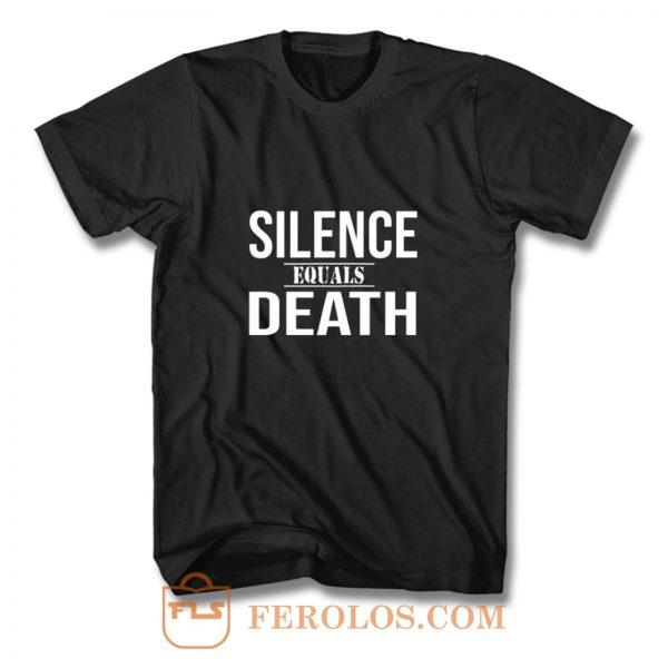 Silence Equals Death T Shirt