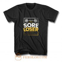 Sore Loser T Shirt