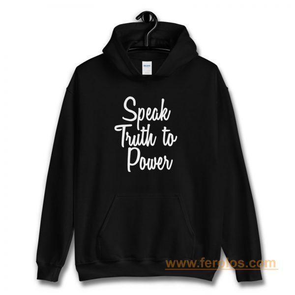 Speak Truth To Power Hoodie