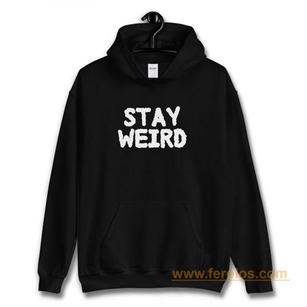 Stay Weird Aesthetic Hoodie