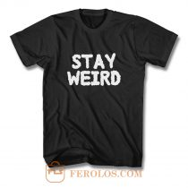 Stay Weird Aesthetic T Shirt